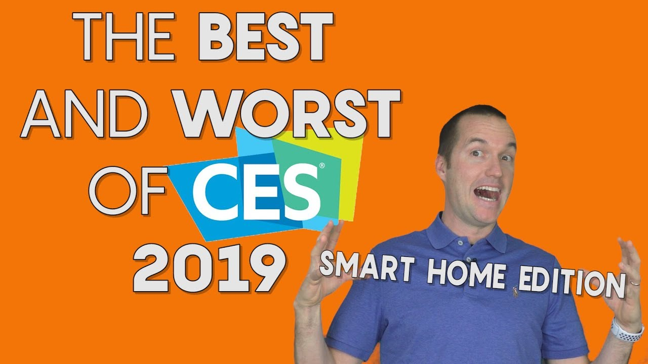 BEST and WORST of CES 2019 (Smart Home Products) – The