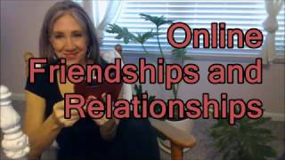 Online Friendships & Relationships ~ Are They Real?