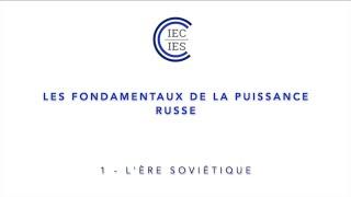 🇷🇺 Les fondamentaux de la puissance russe - P.1 L'ère soviétique | David Cumin | IEC-IES