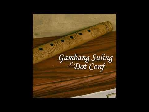 DJ Gambang Suling X Dot Conf