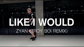 LIKE I WOULD ZYAN(TROY BOI REMIX) / NAMJI YUN CHOREOGRAPHY
