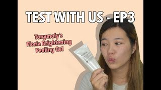[Tonymoly SG] Test With Us Ep 3 - Floria Brightening Peeling Gel