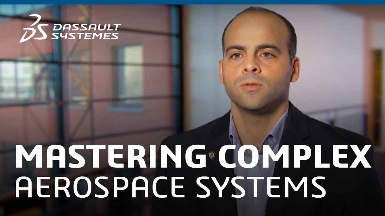 Mastering Complex Aerospace Systems - Dassault Systèmes