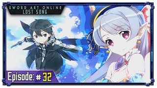 Sword Art Online Lost Song Ep 32: The Six Orbs (Pt II)