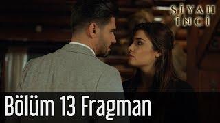 Siyah İnci 13. Bölüm Fragman