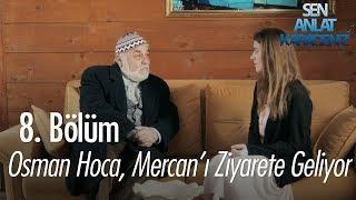 Osman Hoca, Mercanı ziyarete geliyor - Sen Anlat Karadeniz 8. Bölüm