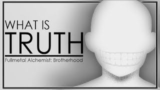 What is Truth? - Philosophy in Fullmetal Alchemist: Brotherhood
