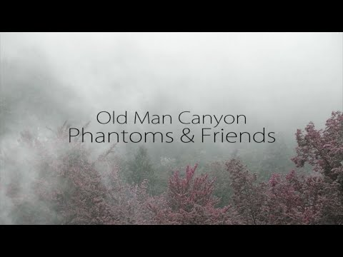 Old Man Canyon - Phantoms & Friends (Lyrics)