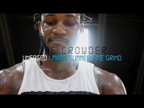 Jae Crowder : Uncaged : Miami, Summer Time Grind : Part 1