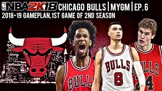 NBA2K18|Chicago Bulls MyGm|Ep.6|New Gameplan, First Game Of The 2018-19 Season