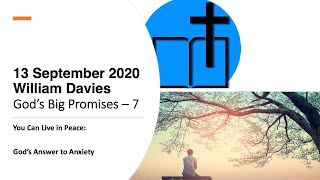 13 September 2020 William -  God's Big Promises7. You Can Live in Peace: God's Answer to Anxiety