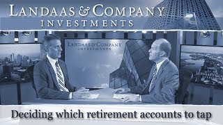 Deciding which retirement accounts to tap
