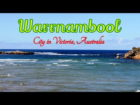 Visiting Warrnambool, City in Victoria, Australia - The Best Places in Australia