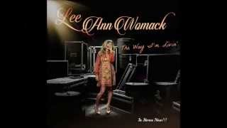 Lee Ann Womack - The Way That I