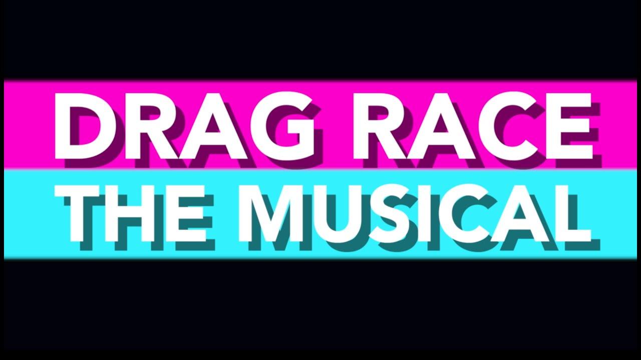 Drag Race: The Musical