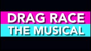 Drag Race The Musical