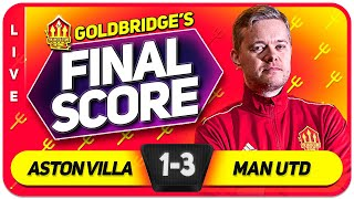 GOLDBRIDGE! Aston Villa 1-3 Manchester United Match Reaction