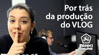 Por trás da produção do VLOG (Behind the scenes of the VLOG)