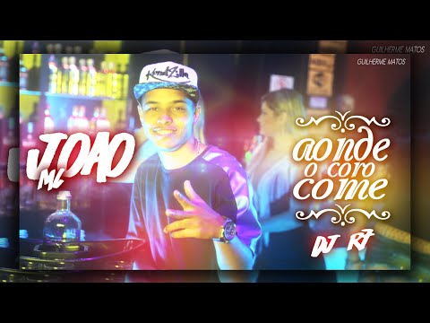 MC João - Aonde o coro come (DJ R7)
