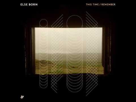 Else Born - This Time/Remember (Blue Motel Remix)