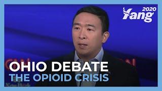Andrew Yang on the Opioid Crisis - Ohio #DemDebate
