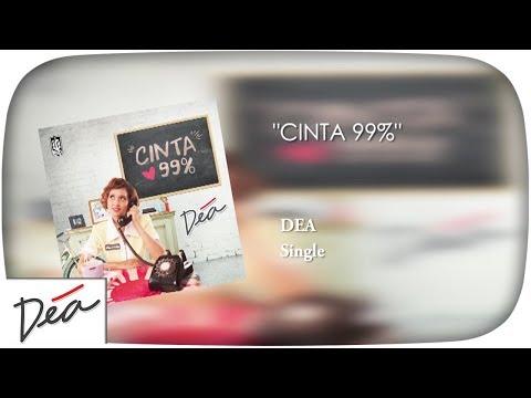 DEA - Cinta 99% (Official Audio)