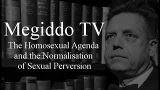 The Homosexual Agenda and the Normalisation of Sexual Perversion
