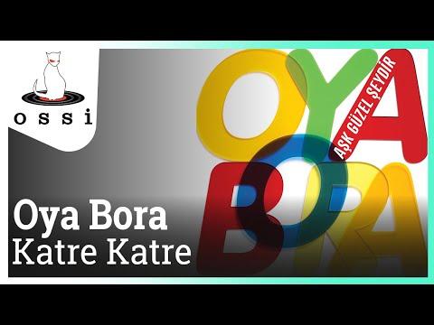 Oya Bora - Katre Katre (Ölüm Çiçekleri)