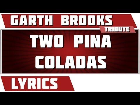 Two Pina Coladas - Garth Brooks tribute - Lyrics