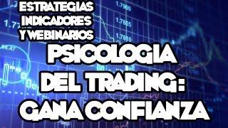 Webinarios y Estrategias de FOREX - Psicología Del Trading: Generando Confianza