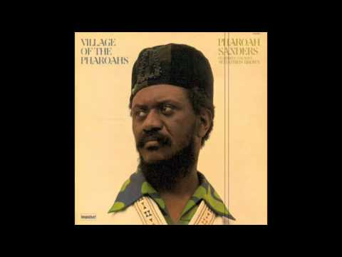 Pharoah Sanders - Village Of The Pharoahs [Full Album]