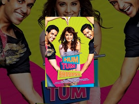 Hindi Full Movie - Hum Tum Shabana - Hindi...