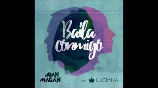 Baila Conmigo - Juan Magan Feat. Luciana   - 2016