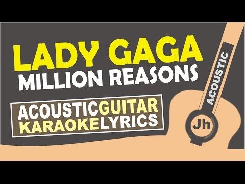 Lady Gaga - Million Reasons ( Karaoke Acoustic )