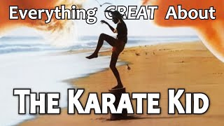 Everything GREAT About The Karate Kid! (1984)