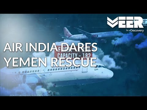 Operation Raahat - Part 3 of 3 | Daring Rescue by Air India in Yemen | Battle Ops |Veer by Discovery