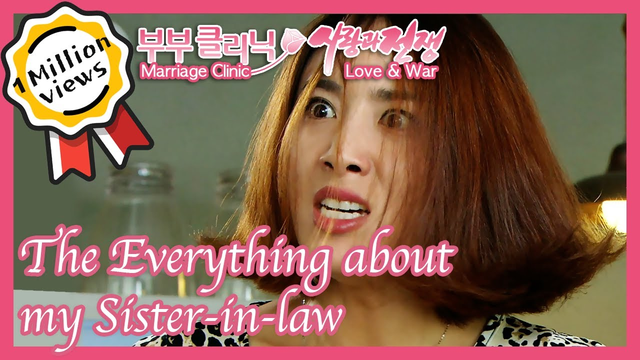 The Everything about my Sister-in-law (Marriage Clinic, Love & War)  | KBS 120831