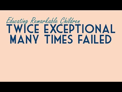 Twice Exceptional, Many Times Failed