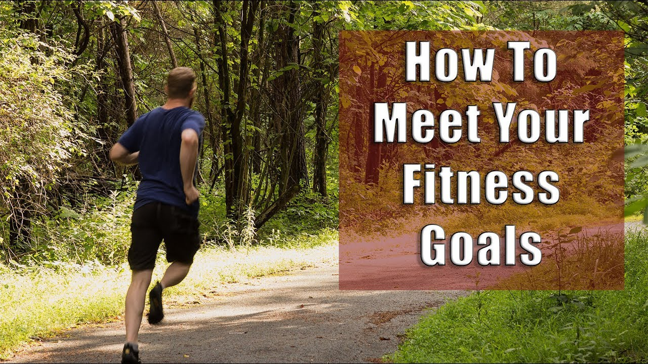 How To Meet Fitness Goals Make Your Resolution A