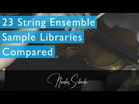 23 String Ensemble Sample Libraries Compared