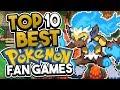 Top 10 Best Pokemon Fan Games 2018 mp3
