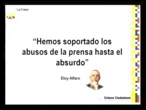 Frase De Eloy Alfaro Sobre Los Medios De Comunicación Youtube
