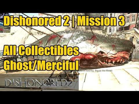 Dishonored 2 | Mission 3 | All Collectibles | 5 Audiographs | 4 Special Actions | Merciful | Ghost