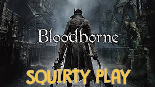 BLOODBORNE - I Put A Sword In My Sword Because I Want Too Much Sword