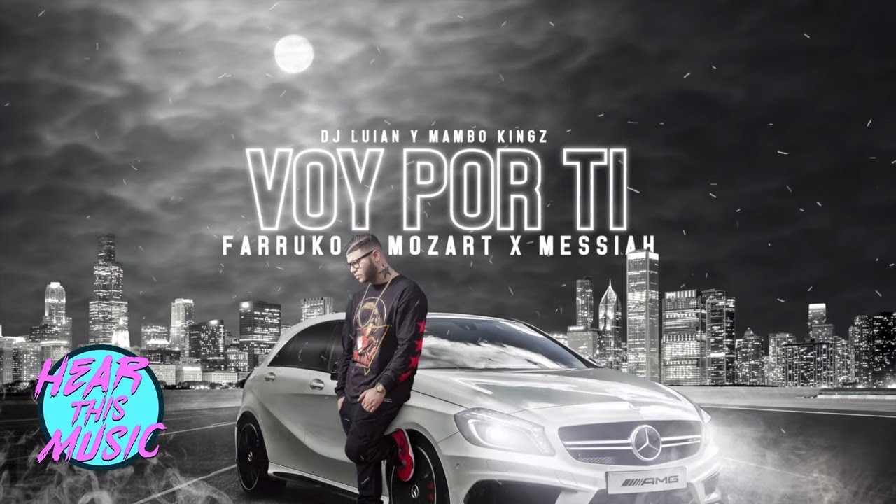 voy-por-ti-ft-farruko-mozart-la-para-messiah-video-oficial