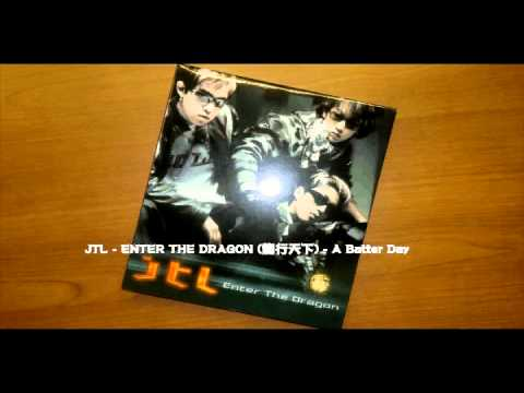 JTL - ENTER THE DRAGON (龍行天下) - A Batter Day