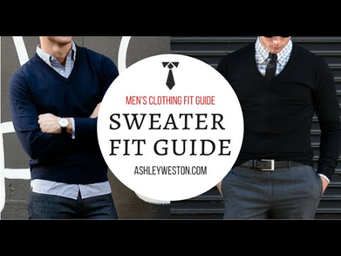 d9956d1b67e How Should A Sweater Fit  - Men s Clothing Fit Guide - Crew Neck Vneck V- Neck Cardigan