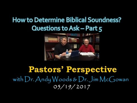 HOW TO DETERMINE BIBLICAL SOUNDNESS? PART 5
