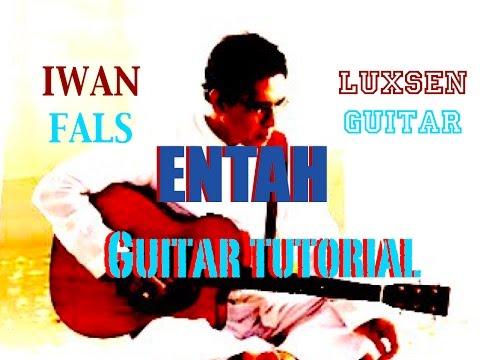 Belajar bermain lagu Entah - Iwan Fals Kunci gitar +lirik
