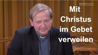 Mit Christus im Gebet verweilen (Tobias Giglmayr)